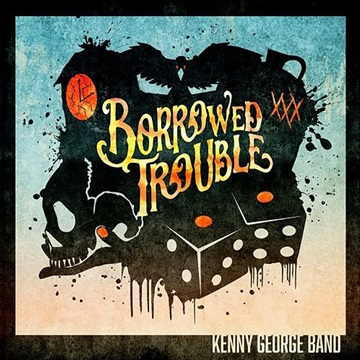 Borrowed Trouble by Kenny George Band