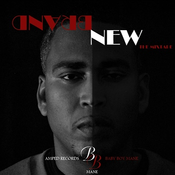 Brand New by Baby Boy Mane by A.M.P.E.D Records
