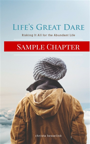 "Sample: Intro & Chapter 1 of ""Life's Great Dare"" by Christa Hesselink"