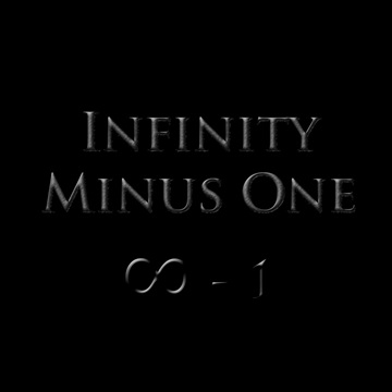 Infinity Minus One by The Mad Poet