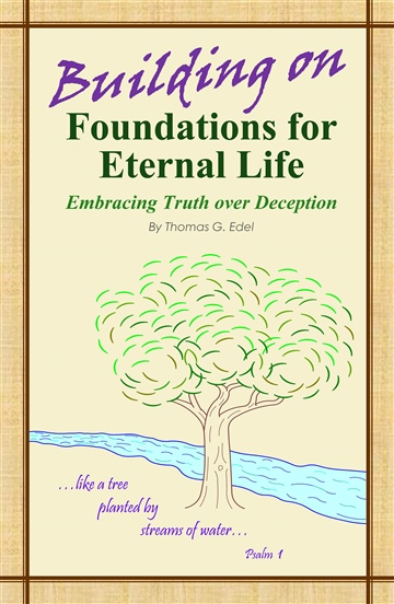 Building on Foundations for Eternal Life by Thomas G. Edel
