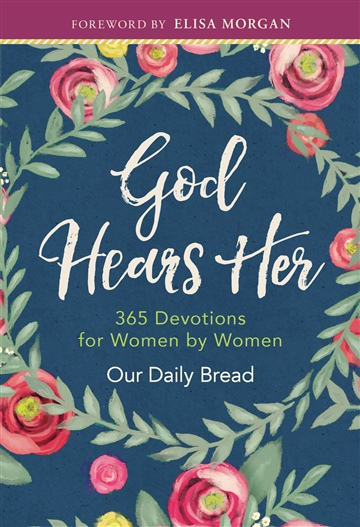 God Hears Her: 365 Devotions for Women by Women by Our Daily Bread