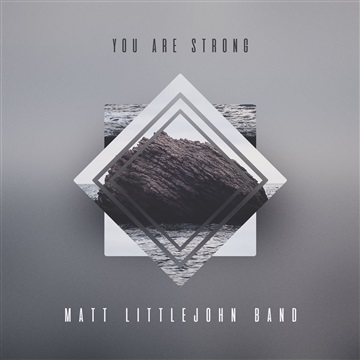 Matt Littlejohn Band : You Are Strong - EP
