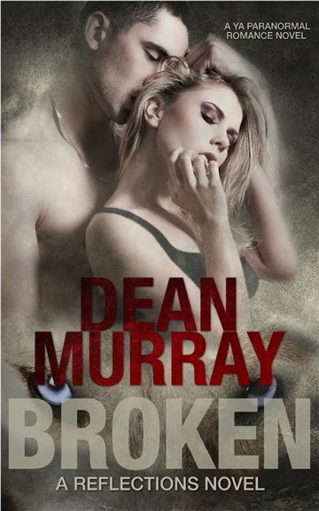 Dean Murray : Broken (Reflections Volume 1)