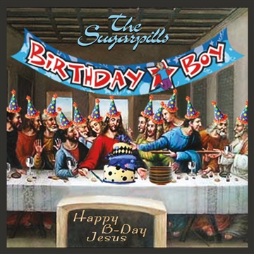 Happy B-Day Jesus by The Sugarpills