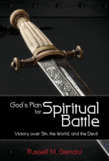 Russell M. Stendal : God's Plan for Spiritual Battle
