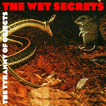 The Wet Secrets : The Tyranny of Objects