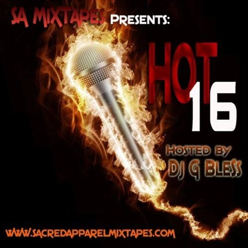 SAM Presents - Hot 16 Mixtape Hosted by DJ G Bless (2014) by DJ G Bless