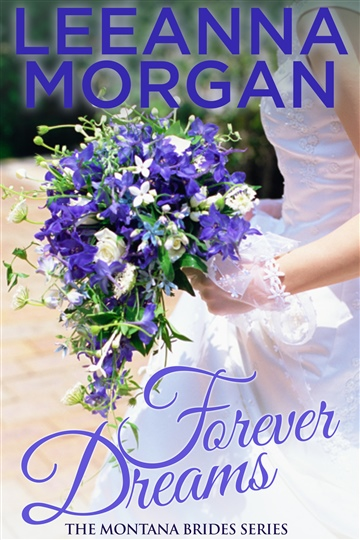 Leeanna Morgan : Forever Dreams (Montana Brides, Book 1)