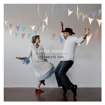 Celebrate You by Little Parade
