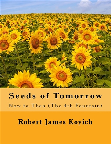 Robert Koyich : Seeds of Tomorrow (The 4th Fountain)