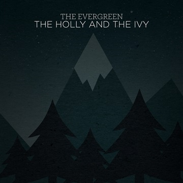 Christmas Single 2016 - The Holly and the Ivy by The Evergreen