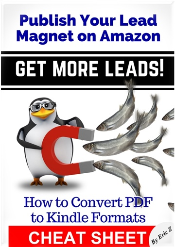 Publish Your Lead Magnet On Amazon - Get More Leads! CHEAT SHEET by Eric Z
