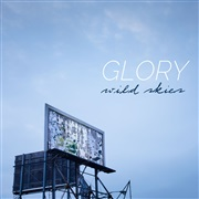 Wild Skies : Glory (Single)