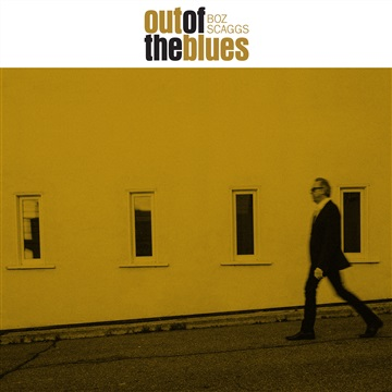 Boz Scaggs : Boz Scaggs Out of the Blues Exclusive Preview