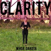 Whoa Dakota : Clarity