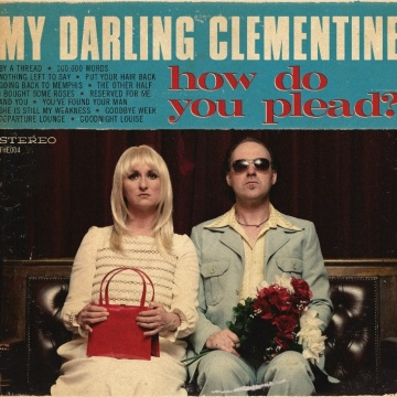 My Darling Clementine : How Do You Plead?