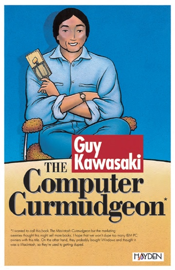 The Computer Curmudgeon by Guy Kawasaki