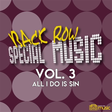 Back Row Baptist : Back Row Special Music - Vol. 3: All I Do Is Sin