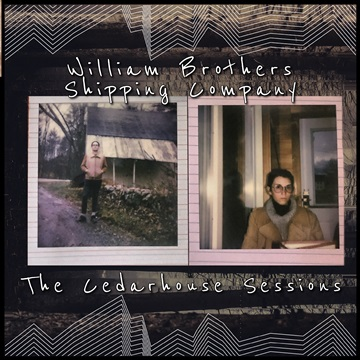 The Cedarhouse Sessions  by William Brothers Shipping Company
