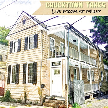 Chucktown Takes: Live from St. Philip by Charlie Marie