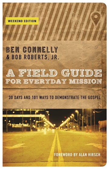 Ben Connelly : A Field Guide for Everyday Mission (Weekend Edition)