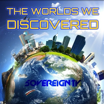 5OVEREIGNTY : The Worlds We Discovered