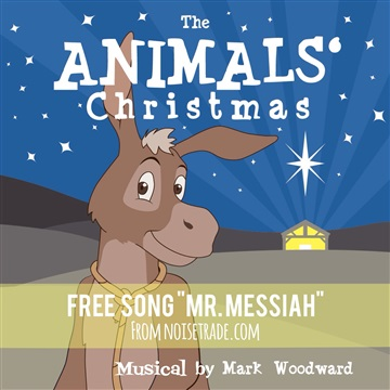 The Animals' Christmas (A Musical) by Mark Woodward