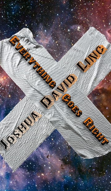 Joshua David Ling : Everything Goes Right (A Rhyming Sci-Fi Serial)