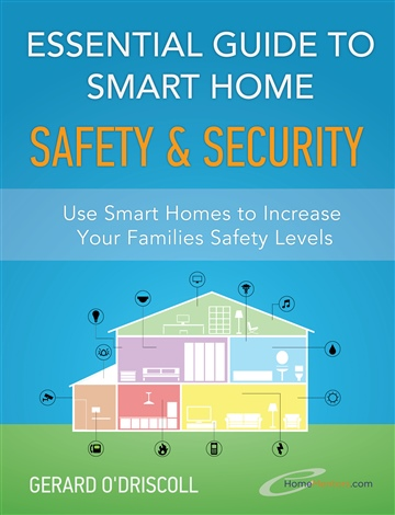 Essential Guide to Smart Home Automation Safety & Security by Gerard O'Driscoll