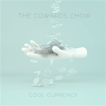 The Cowards Choir : Cool Currency