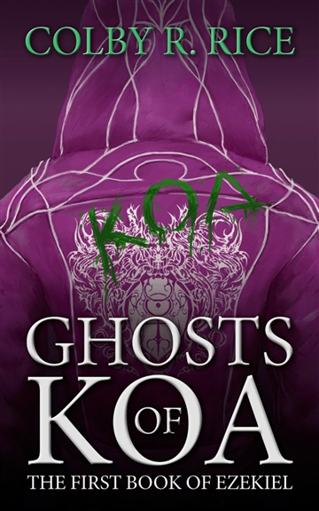 Ghosts of Koa (Volume II of II): The First Book of Ezekiel
