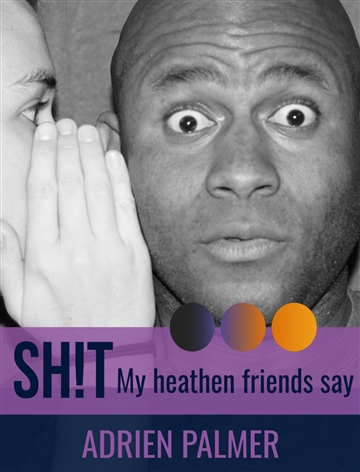 Sh!t My Heathen Friends Say (Censored)