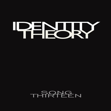 Song Thirteen by IDENTITY THEORY