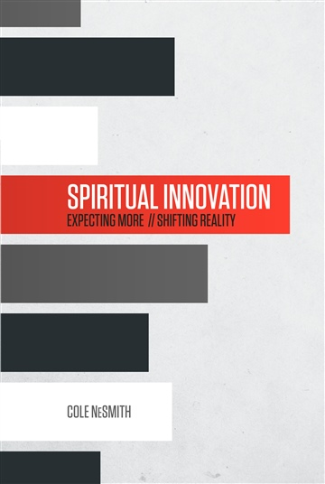 Spiritual Innovation : Expecting More. Shifting Reality (Excerpt)