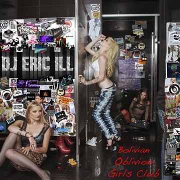 Bolivian Oblivion Girls Club by DJ ERIC ILL