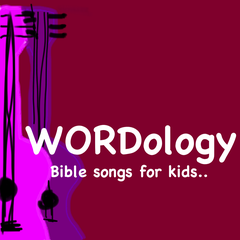 WORDology : Bible Songs For Kids