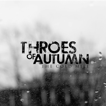 Throes Of Autumn : The Cold Mile