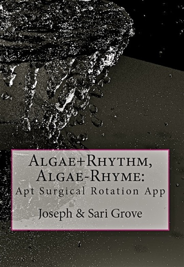 Algae+Rhythm, Algae-Rhyme:Apt surgical rotation app  by Sari Grove