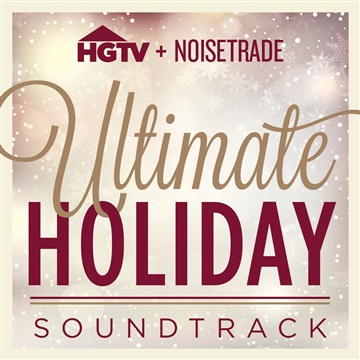 HGTV : HGTV + NoiseTrade Ultimate Holiday Soundtrack