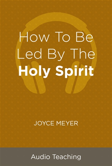 Joyce Meyer : How to be Led by the Holy Spirit
