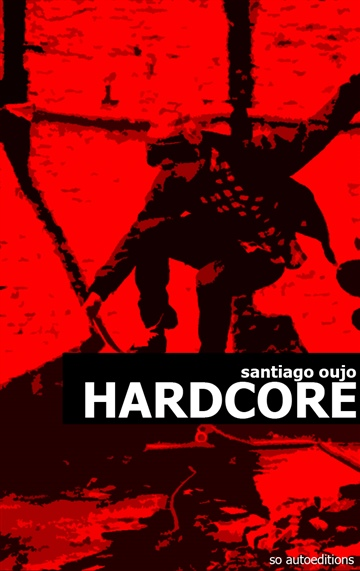 Hardcore by Santiago
