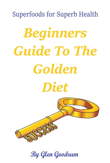 The Beginners Guide To The Golden Diet by Glen Goodrum