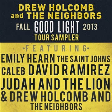 Drew Holcomb and The Neighbors : Good Light Tour Compilation