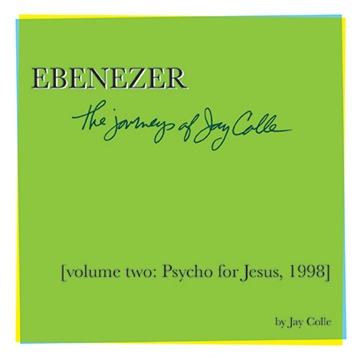 Ebenezer: The Journeys of Jay Colle, Volume Two