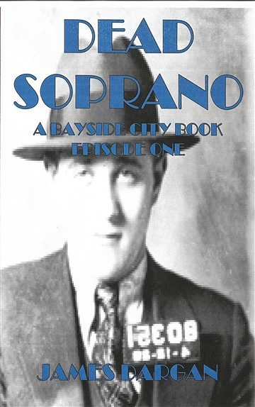 Dead Soprano (A Bayside City Book, Episode One)