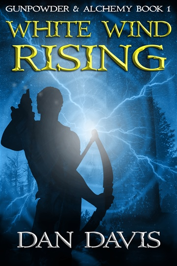 Dan Davis : White Wind Rising: A Steampunk Adventure Series