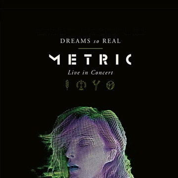 Metric : Metric: Selections from Dreams So Real