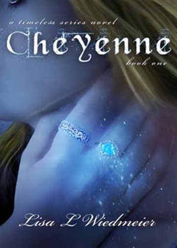Cheyenne, A Timeless Series Novel #1 by Lisa L Wiedmeier