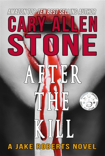 Cary Allen Stone : After the Kill – A Jake Roberts Novel